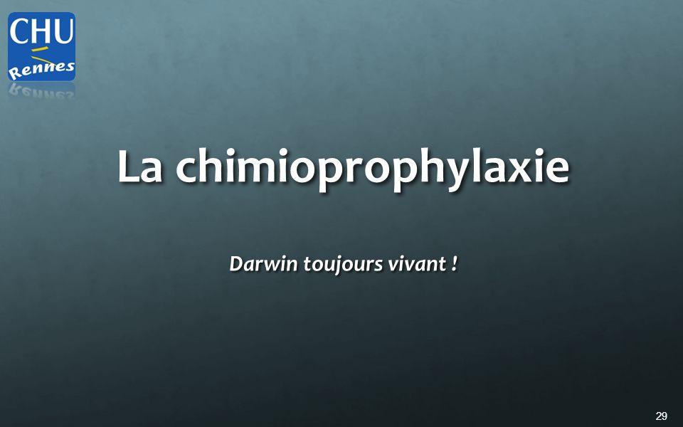 29 La chimioprophylaxie Darwin toujours vivant !