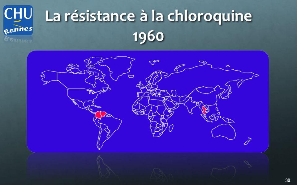 30 La résistance à la chloroquine 1960