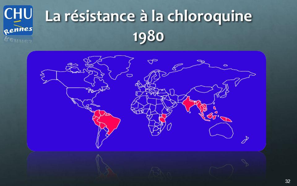 32 La résistance à la chloroquine 1980