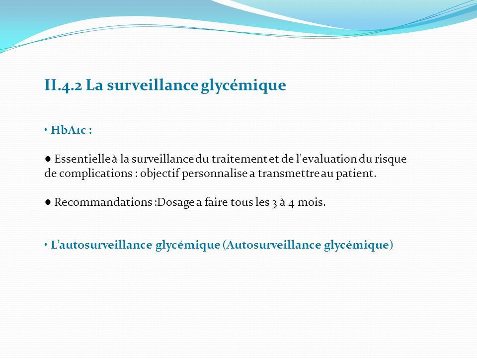 II.4.2 La surveillance glycémique HbA1c : Essentielle à la surveillance du traitement et de l'evaluation du risque de complications : objectif personn