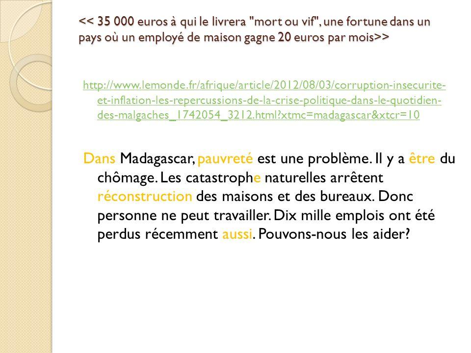 > > http://www.lemonde.fr/afrique/article/2012/08/03/corruption-insecurite- et-inflation-les-repercussions-de-la-crise-politique-dans-le-quotidien- de
