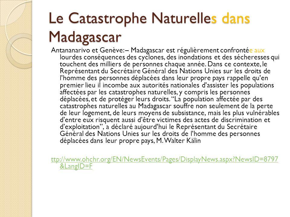 Le Catastrophe Naturelles dans Madagascar Antananarivo et Genève: – Madagascar est régulièrement confrontée aux lourdes conséquences des cyclones, des