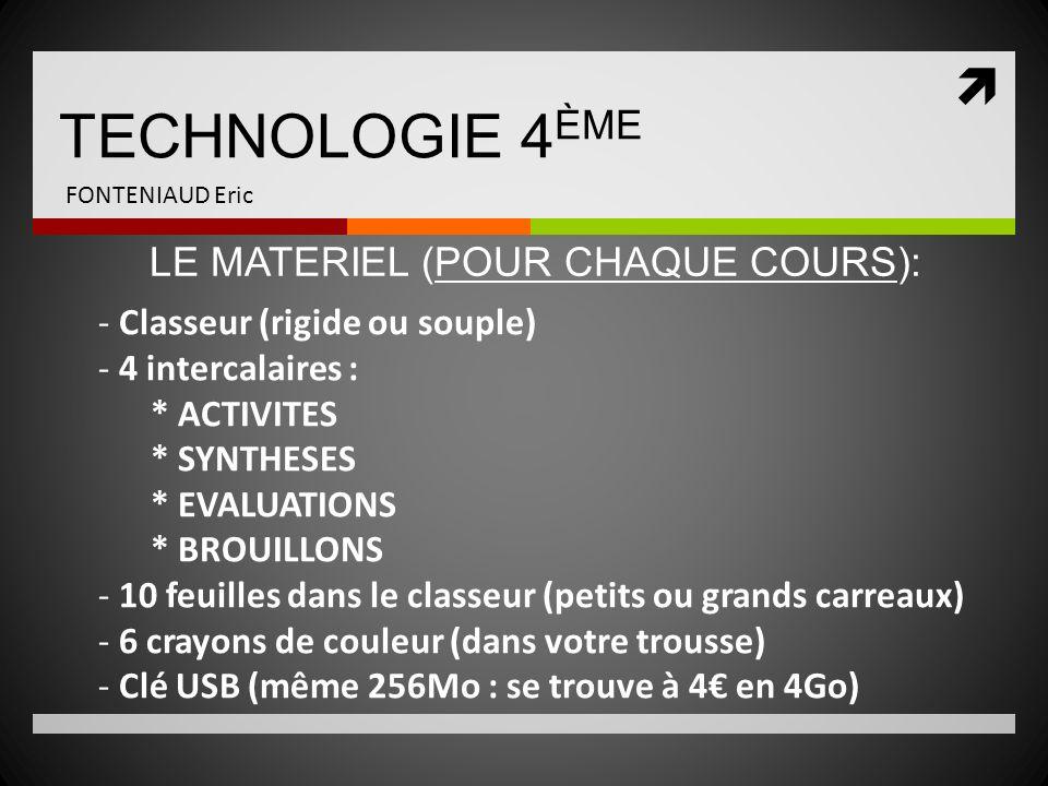 TECHNOLOGIE 4 ÈME FONTENIAUD Eric - Classeur (rigide ou souple) - 4 intercalaires : * ACTIVITES * SYNTHESES * EVALUATIONS * BROUILLONS - 10 feuilles d