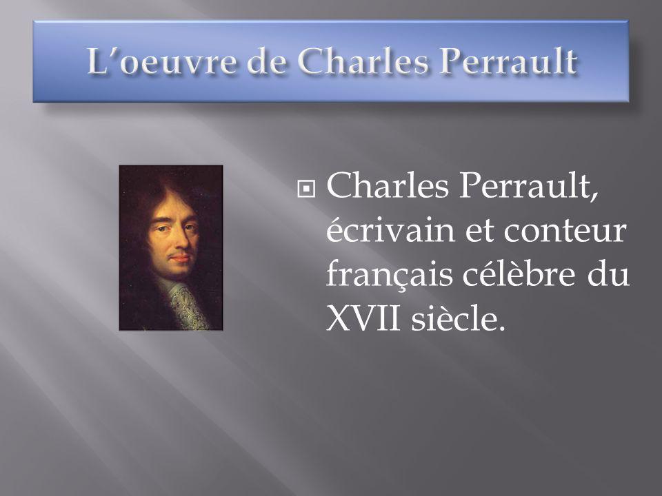 Charles Perrault, écrivain et conteur français célèbre du XVII siècle.