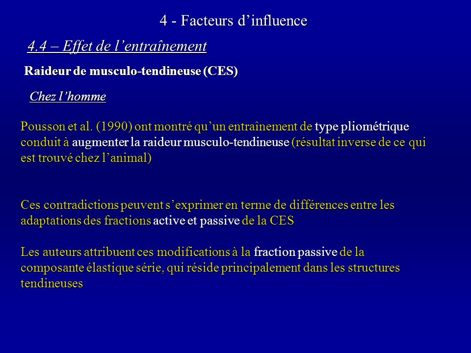 4 - Facteurs dinfluence 4.4 – Effet de lentraînement Raideur de musculo-tendineuse (CES) Pousson et al.