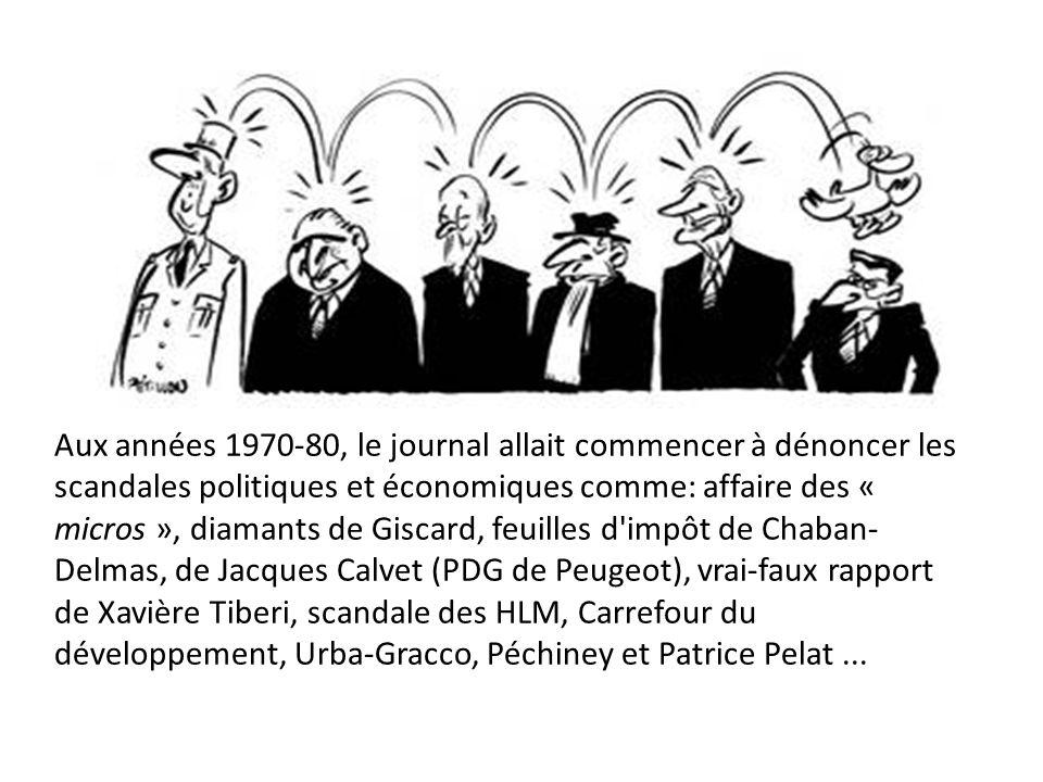 Aux années 1970-80, le journal allait commencer à dénoncer les scandales politiques et économiques comme: affaire des « micros », diamants de Giscard,