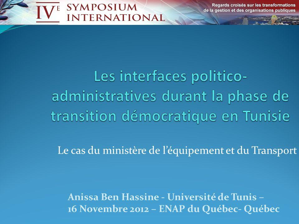 Le cas du ministère de léquipement et du Transport Anissa Ben Hassine - Université de Tunis – 16 Novembre 2012 – ENAP du Québec- Québec