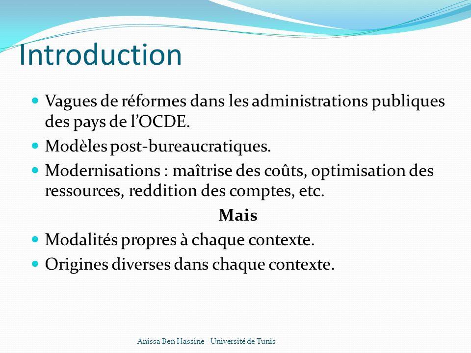 Introduction Vagues de réformes dans les administrations publiques des pays de lOCDE. Modèles post-bureaucratiques. Modernisations : maîtrise des coût