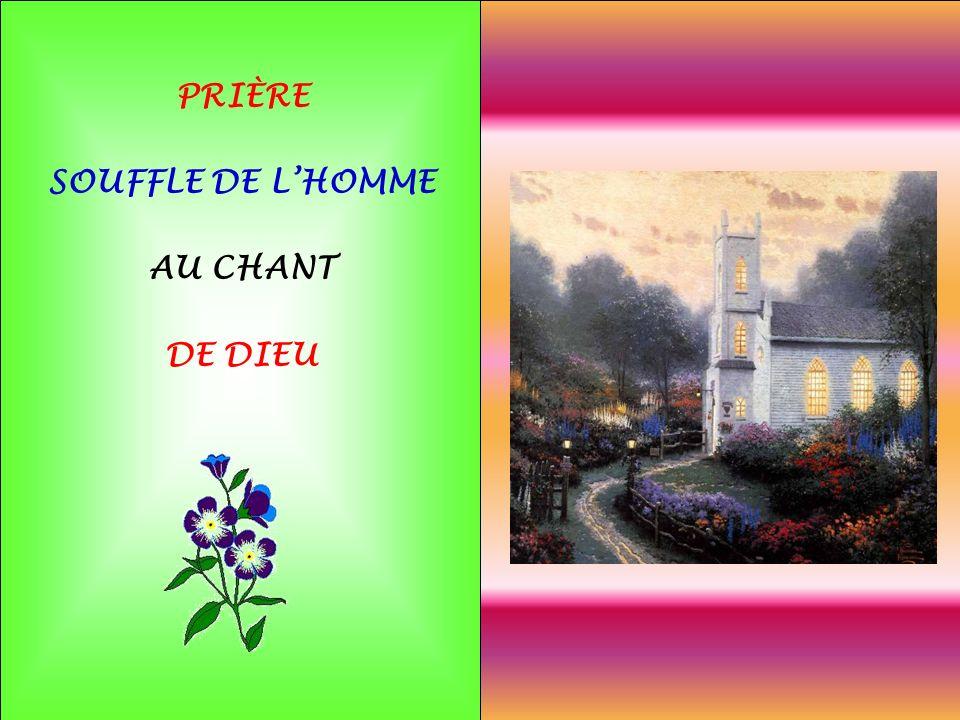 .. PRIÈRE SOUFFLE DE LHOMME AU CHANT DE DIEU