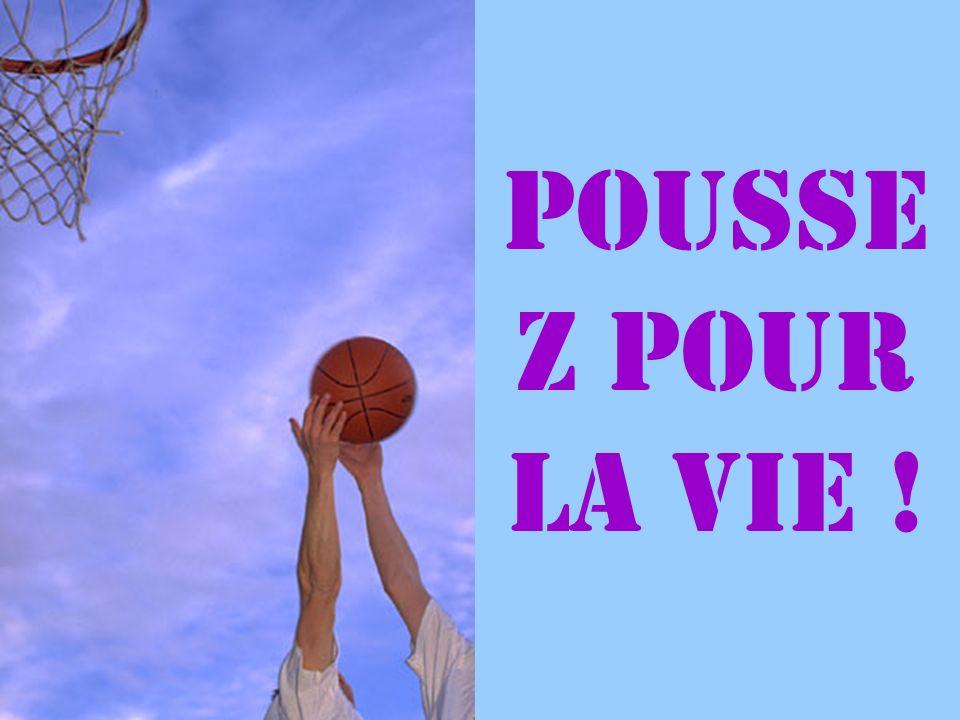Pousse z pour la vie !