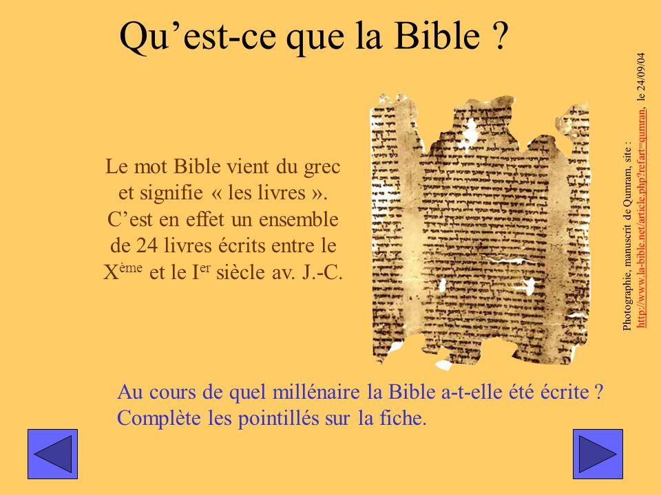 Le mot Bible vient du grec et signifie « les livres ». Cest en effet un ensemble de 24 livres écrits entre le X ème et le I er siècle av. J.-C. Photog