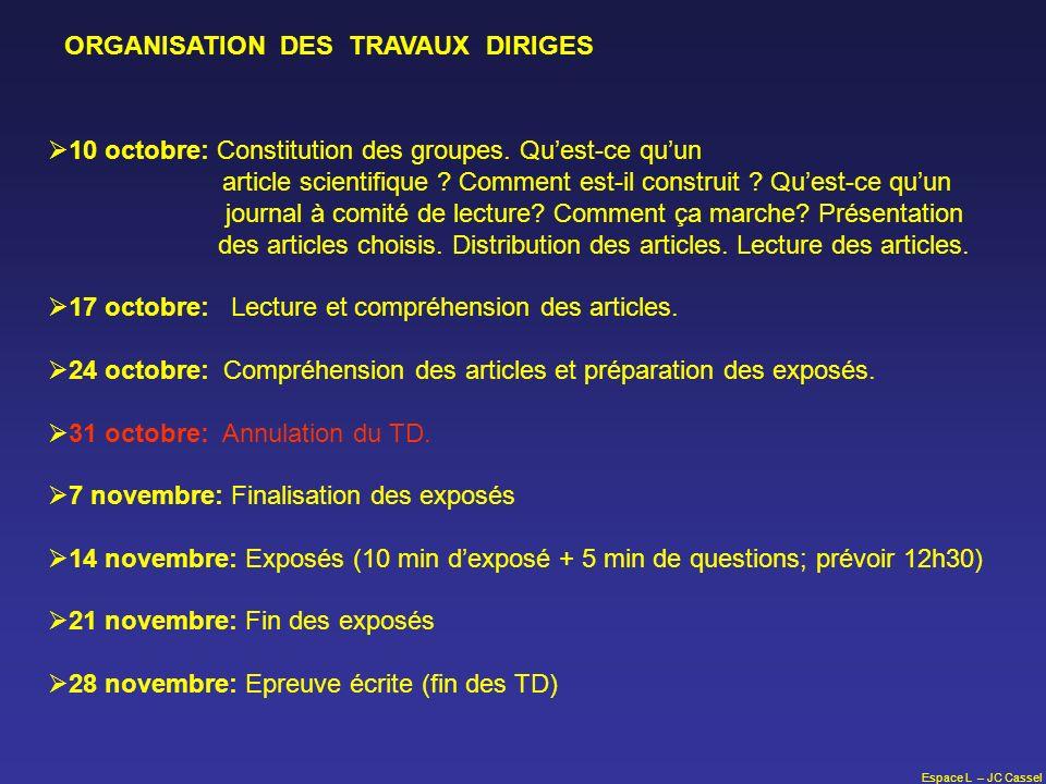 Espace L – JC Cassel ORGANISATION DES TRAVAUX DIRIGES 10 octobre: Constitution des groupes. Quest-ce quun article scientifique ? Comment est-il constr
