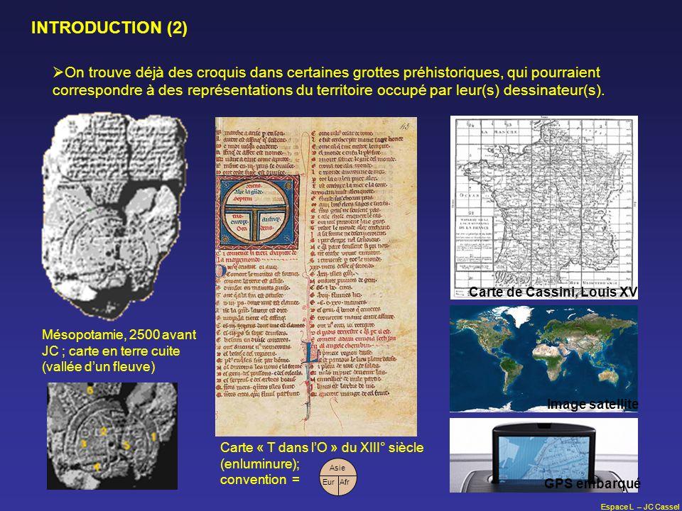 Espace L – JC Cassel INTRODUCTION (2) On trouve déjà des croquis dans certaines grottes préhistoriques, qui pourraient correspondre à des représentati