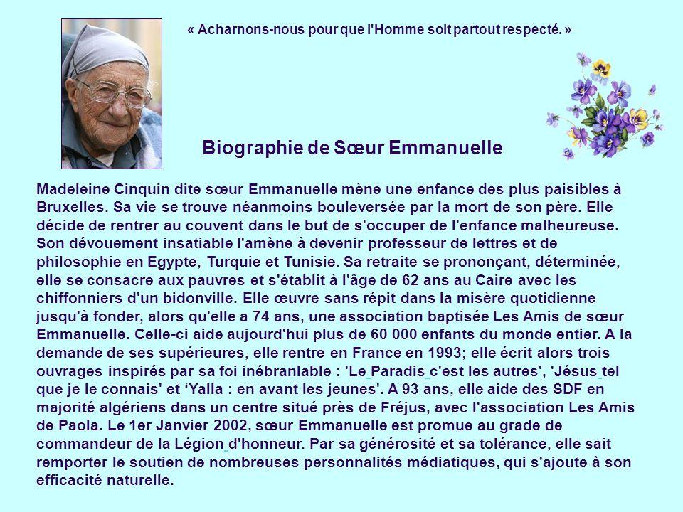 Biographie de Sœur Emmanuelle Madeleine Cinquin dite sœur Emmanuelle mène une enfance des plus paisibles à Bruxelles.