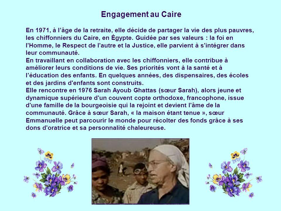 Engagement au Caire En 1971, à lâge de la retraite, elle décide de partager la vie des plus pauvres, les chiffonniers du Caire, en Égypte.