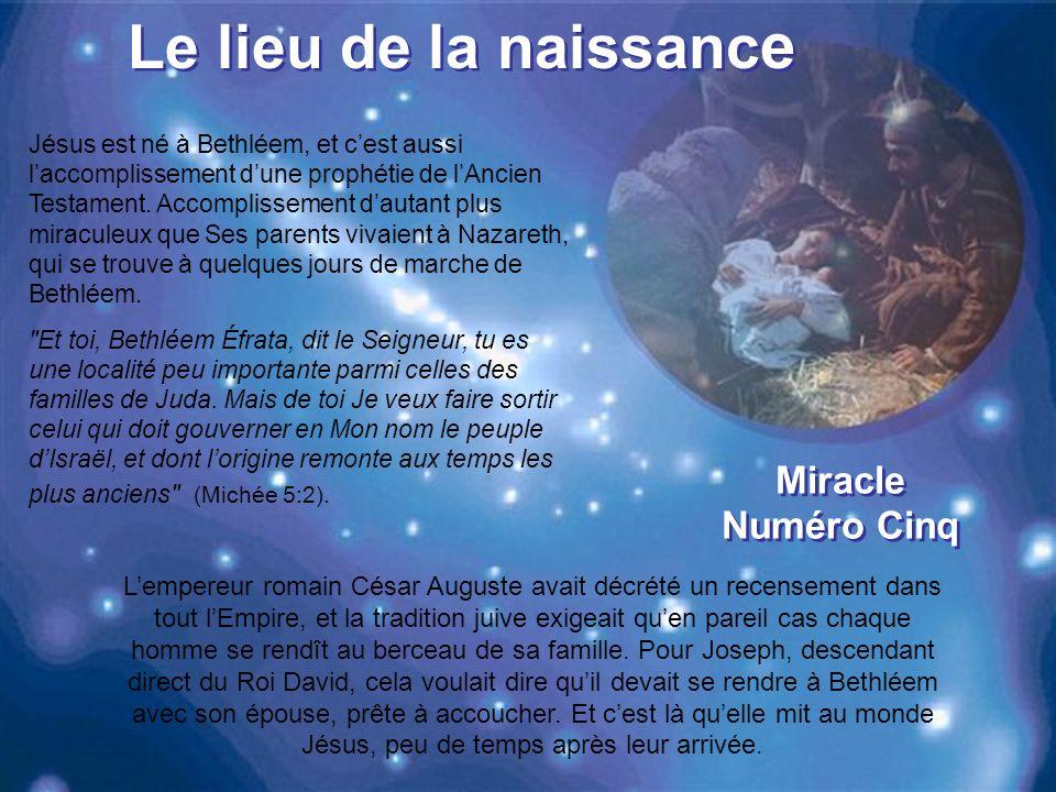 Le lieu de la naissanc e Jésus est né à Bethléem, et cest aussi laccomplissement dune prophétie de lAncien Testament.