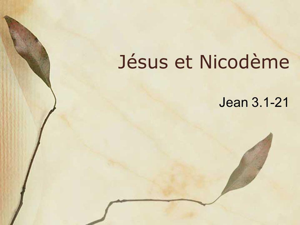 Jean 3.1-8 3 1 Or, il y avait parmi les pharisiens un homme du nom de Nicodème, un chef des Juifs.