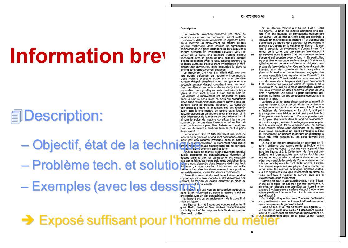 Information brevets 4Description: –Problème tech. et solution Problème tech. et solutionProblème tech. et solution –Exemples (avec les dessins) Exempl