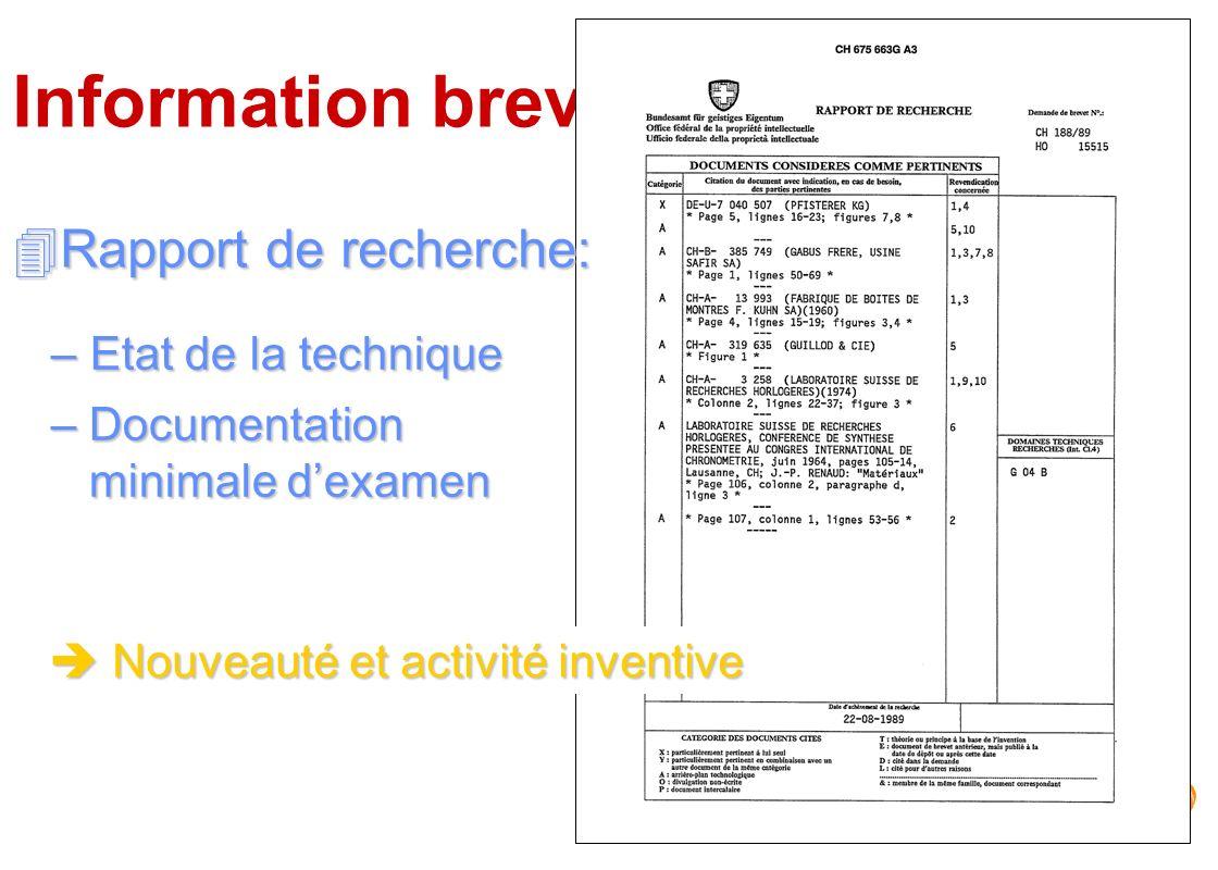 Information brevets – Etat de la technique –Documentation minimale dexamen 4Rapport de recherche: èNouveauté et activité inventive