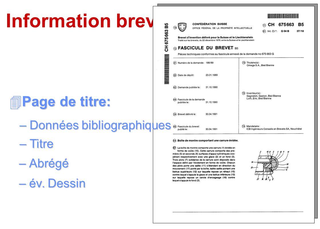 Information brevets 4Page de titre: –Titre Titre –év. Dessin év. Dessinév. Dessin –Abrégé Abrégé –Données bibliographiques Données bibliographiquesDon