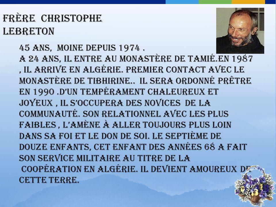 Frère Luc Dochier 82 ans, moine depuis 1941, part en Algérie en 1947. Né dans la Drôme, il exerce la médecine.Cest pendant la guerre, quil se porte vo