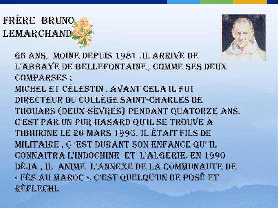Frère Christophe Lebreton 45 ans, moine depuis 1974. A 24 ans, il entre au monastère de Tamié.En 1987, il arrive en algérie. Premier contact avec le m