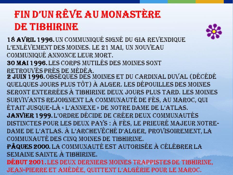 Construction du monastère de Tibhirine les dates 1843. Douze moines de labbaye trappiste dAiguebelle (Drôme) sinstallent à Staouéli (ouest dAlger). Il