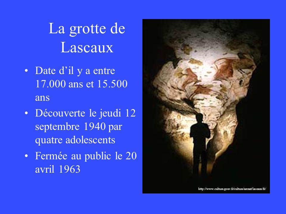 La grotte de Lascaux Date dil y a entre 17.000 ans et 15.500 ans Découverte le jeudi 12 septembre 1940 par quatre adolescents Fermée au public le 20 a
