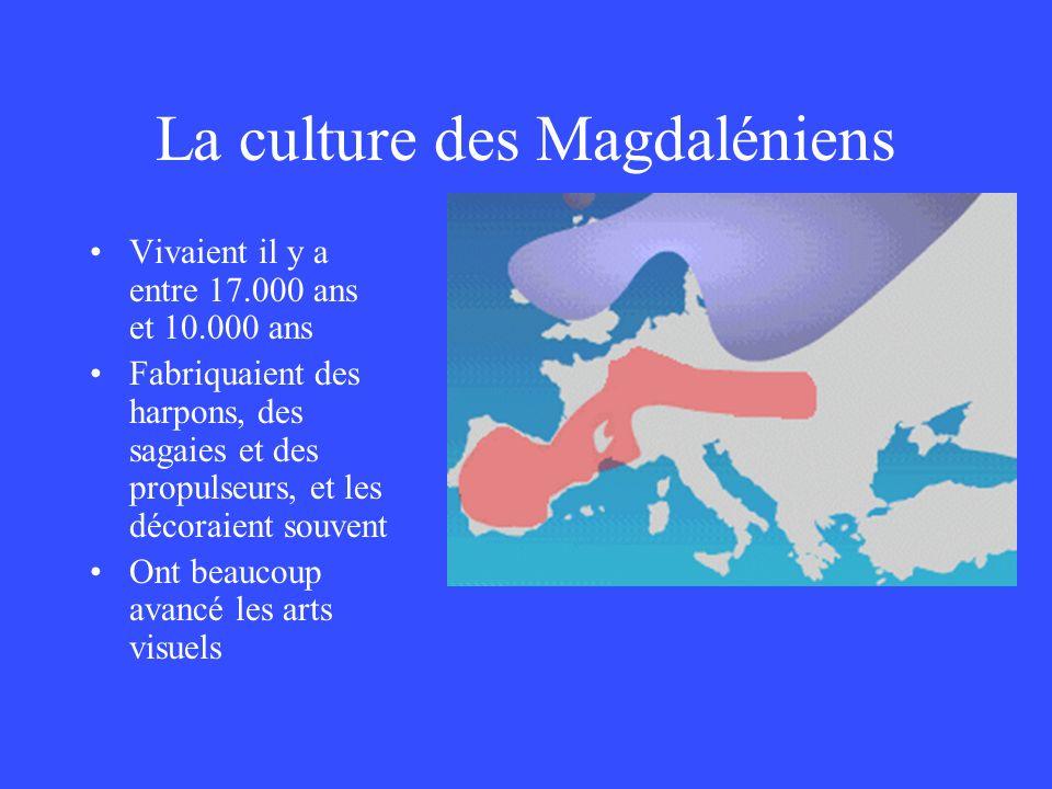 La culture des Magdaléniens Vivaient il y a entre 17.000 ans et 10.000 ans Fabriquaient des harpons, des sagaies et des propulseurs, et les décoraient