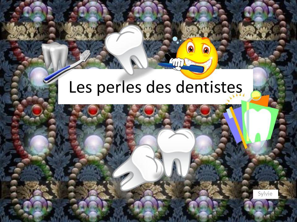Les perles des dentistes Sylvie