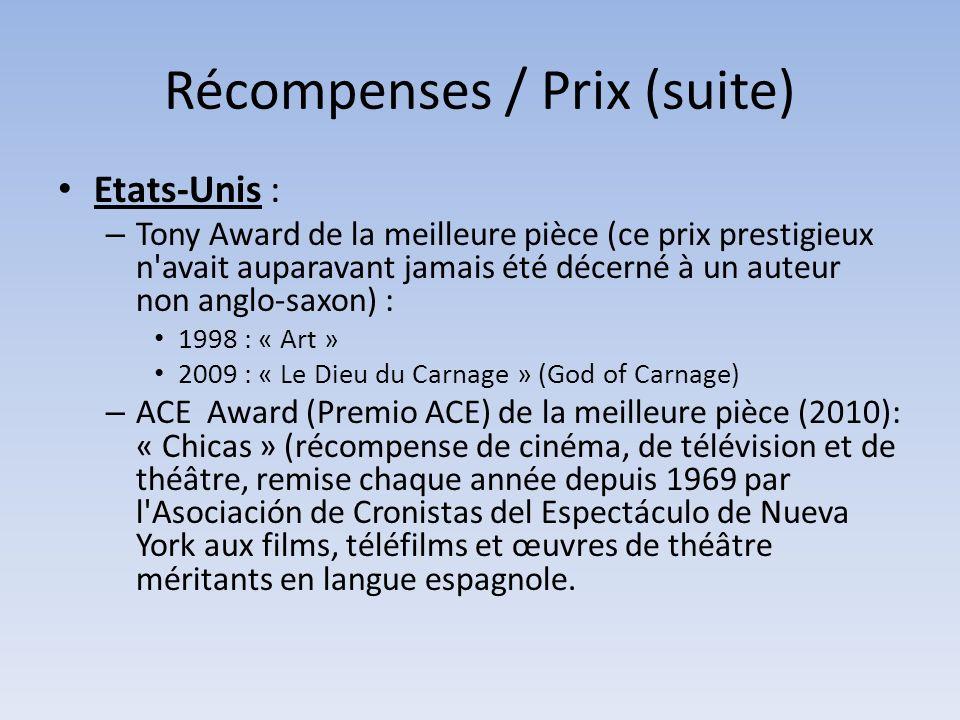 Récompenses / Prix (suite) Etats-Unis : – Tony Award de la meilleure pièce (ce prix prestigieux n'avait auparavant jamais été décerné à un auteur non