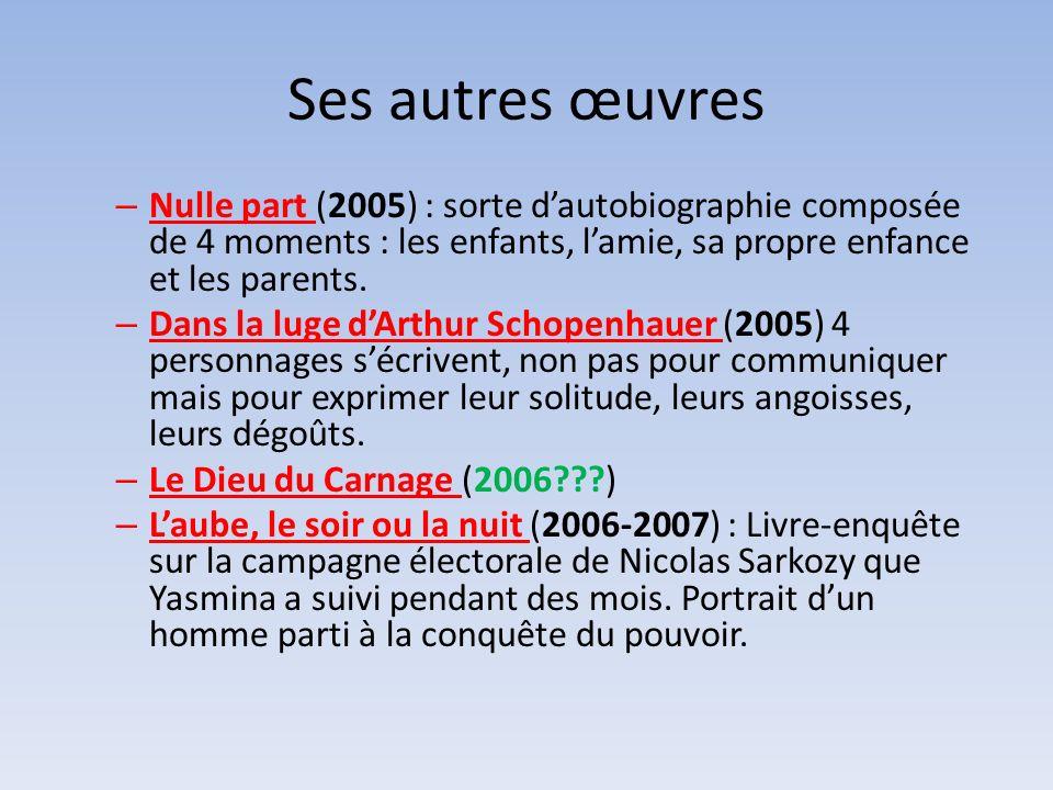 Ses autres œuvres – Nulle part (2005) : sorte dautobiographie composée de 4 moments : les enfants, lamie, sa propre enfance et les parents. – Dans la
