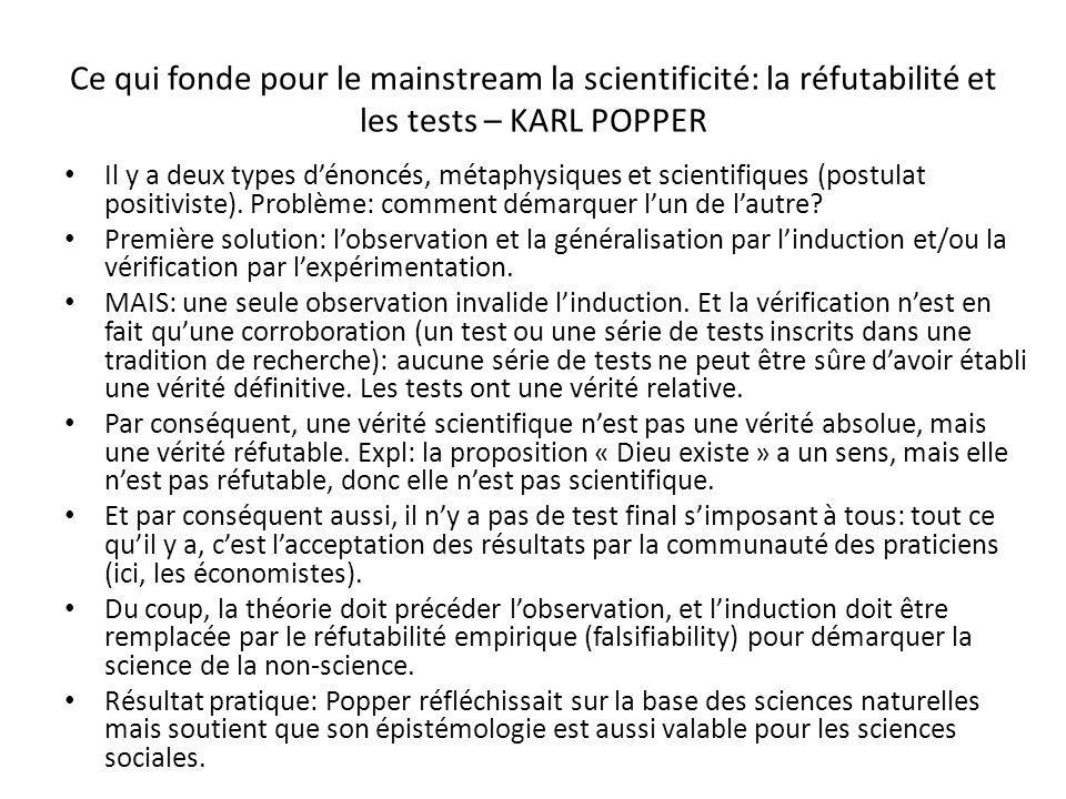Ce qui fonde pour le mainstream la scientificité: la réfutabilité et les tests – KARL POPPER Il y a deux types dénoncés, métaphysiques et scientifiques (postulat positiviste).