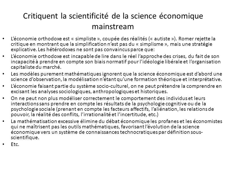 Critiquent la scientificité de la science économique mainstream Léconomie orthodoxe est « simpliste », coupée des réalités (« autiste »).