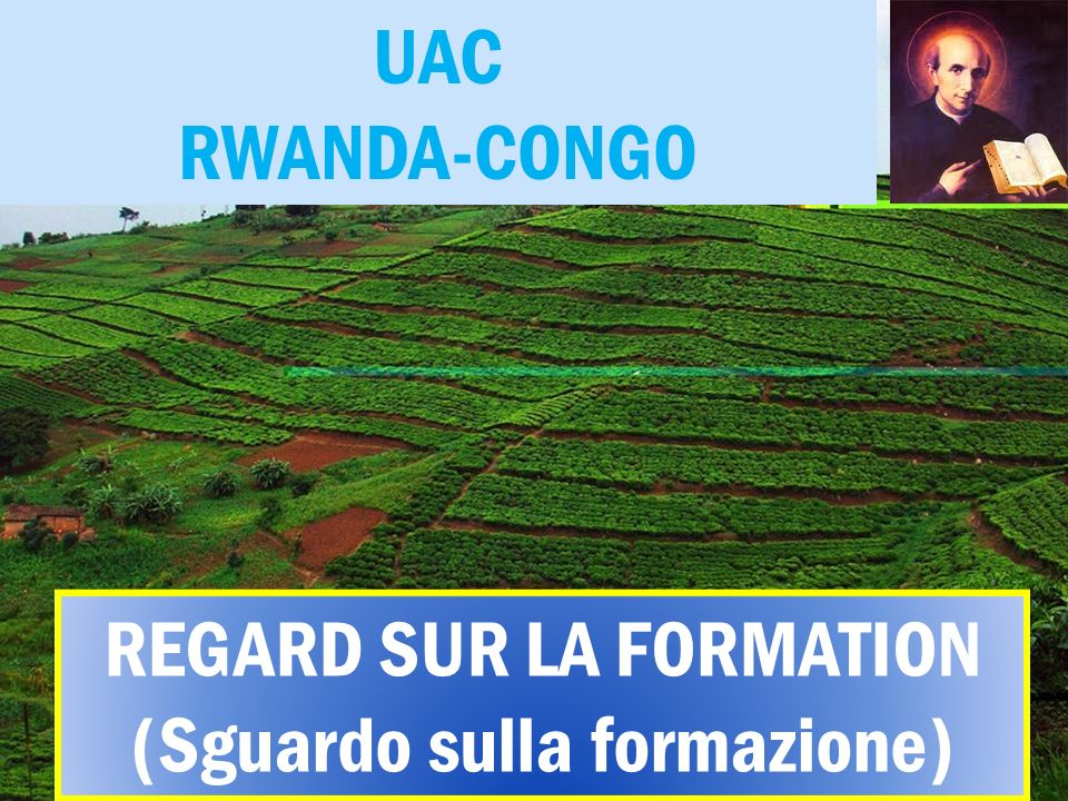 UAC RWANDA-CONGO REGARD SUR LA FORMATION (Sguardo sulla formazione) REGARD SUR LA FORMATION (Sguardo sulla formazione)