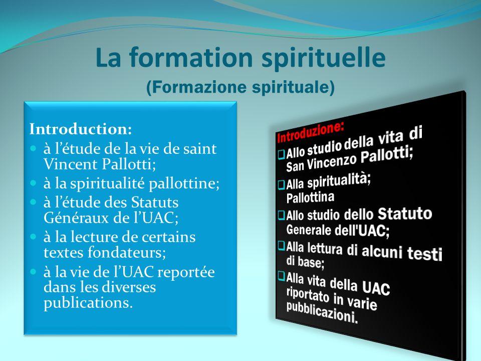 La formation spirituelle (Formazione spirituale) Introduction: à létude de la vie de saint Vincent Pallotti; à la spiritualité pallottine; à létude de