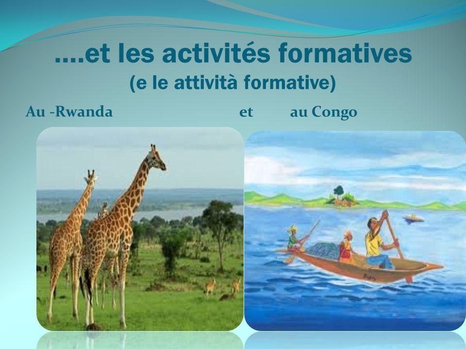 ….et les activités formatives (e le attività formative) Au -Rwanda et au Congo