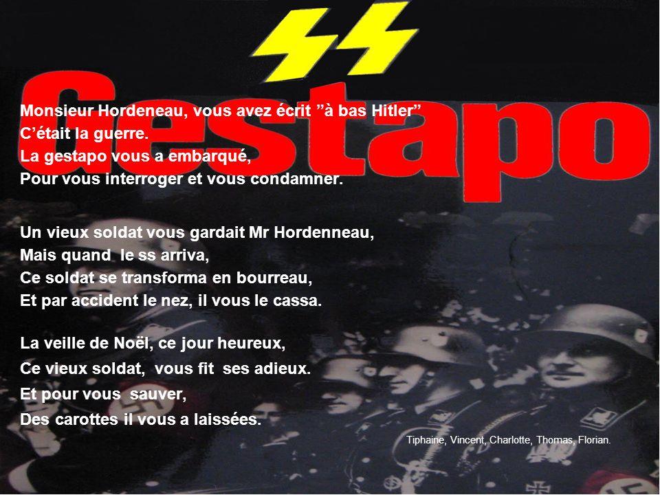 Monsieur Hordeneau, vous avez écrit à bas Hitler Cétait la guerre.