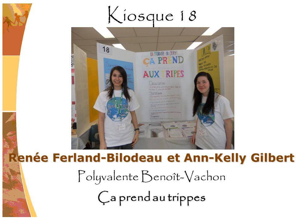 Renée Ferland-Bilodeau et Ann-Kelly Gilbert Polyvalente Benoît-Vachon Ça prend au trippes Kiosque 18