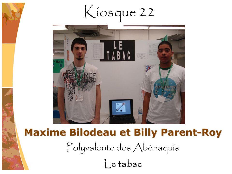 Maxime Bilodeau et Billy Parent-Roy Polyvalente des Abénaquis Le tabac Kiosque 22