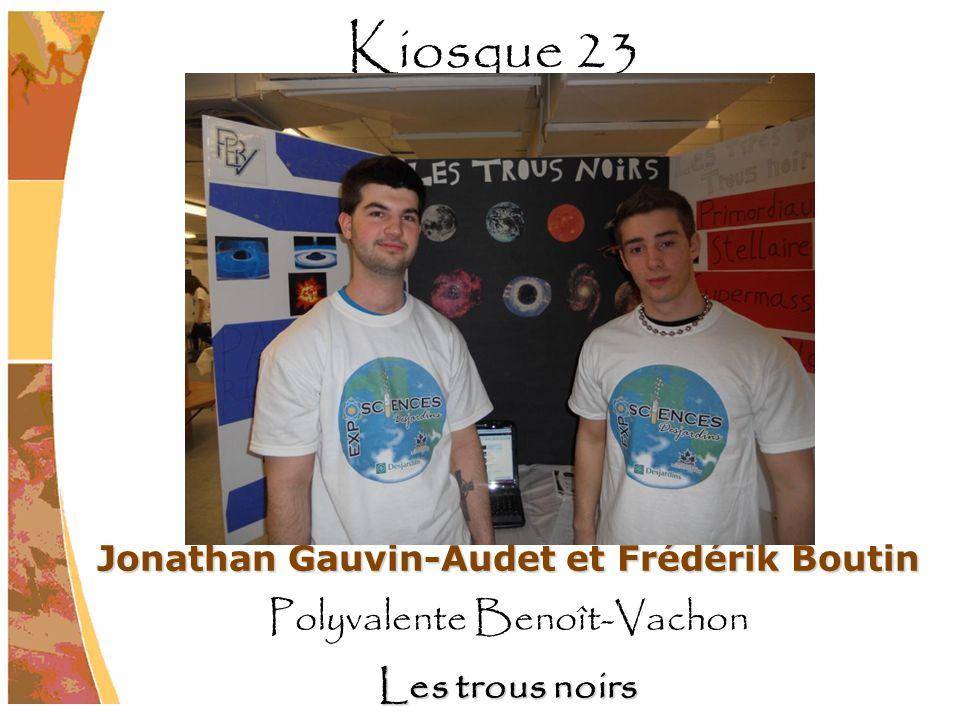 Jonathan Gauvin-Audet et Frédérik Boutin Polyvalente Benoît-Vachon Les trous noirs Kiosque 23