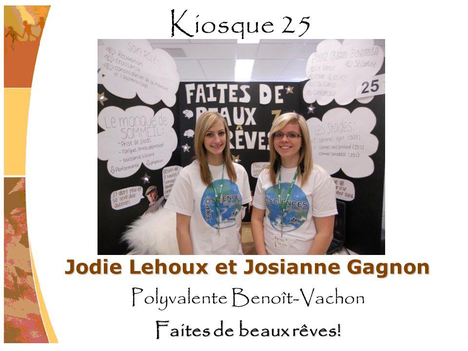Jodie Lehoux et Josianne Gagnon Polyvalente Benoît-Vachon Faites de beaux rêves! Kiosque 25