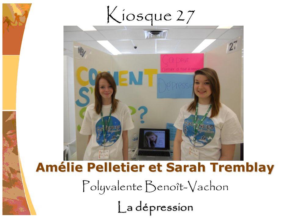 Amélie Pelletier et Sarah Tremblay Polyvalente Benoît-Vachon La dépression Kiosque 27