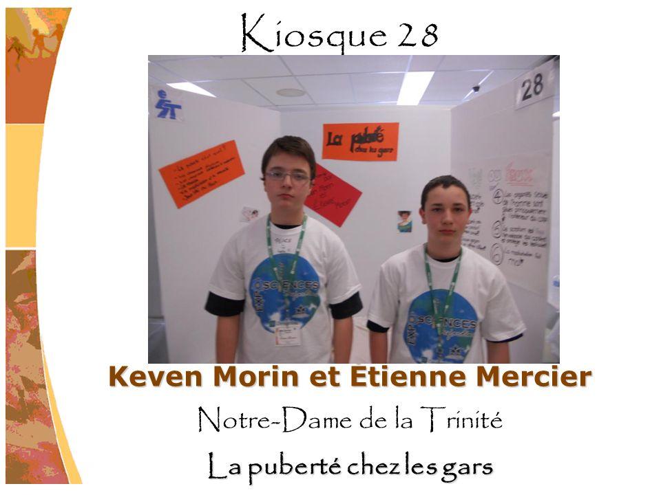 Keven Morin et Étienne Mercier Notre-Dame de la Trinité La puberté chez les gars Kiosque 28