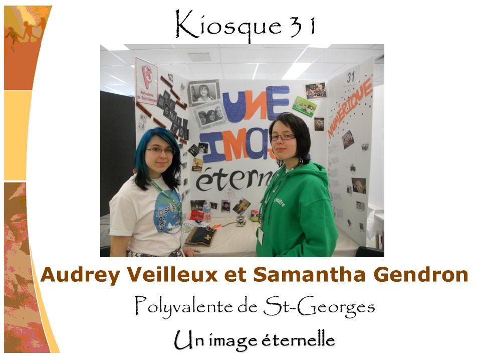 Audrey Veilleux et Samantha Gendron Polyvalente de St-Georges Un image éternelle Kiosque 31