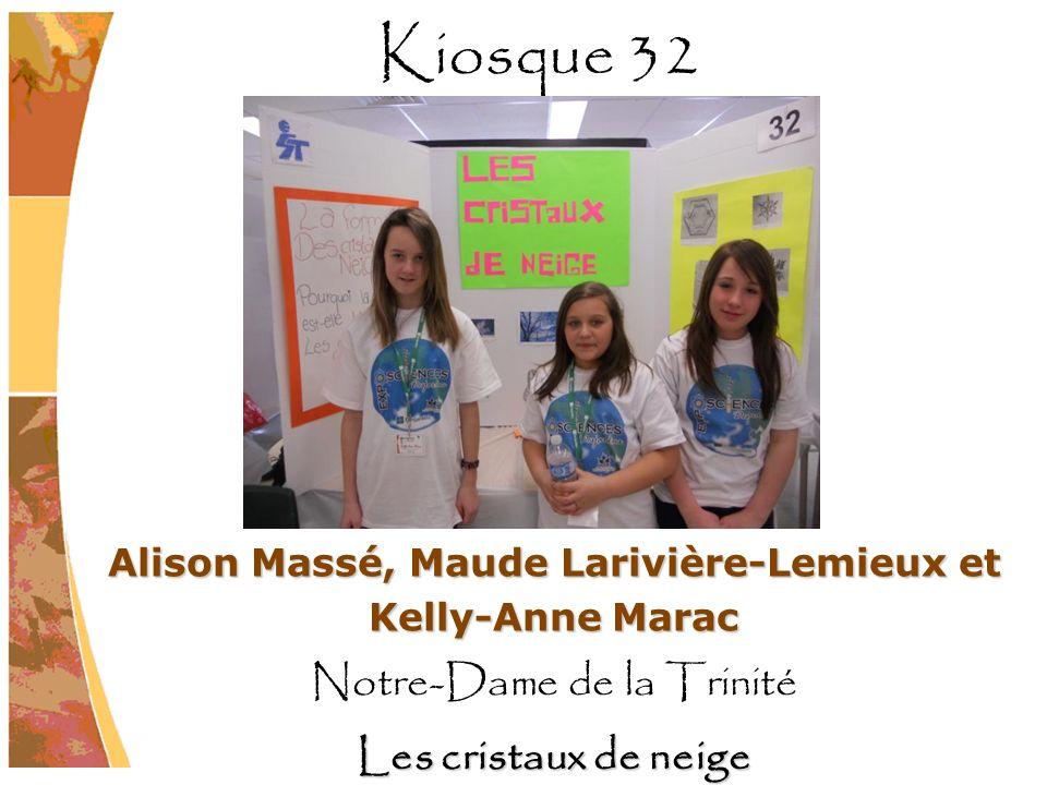 Alison Massé, Maude Larivière-Lemieux et Kelly-Anne Marac Notre-Dame de la Trinité Les cristaux de neige Kiosque 32