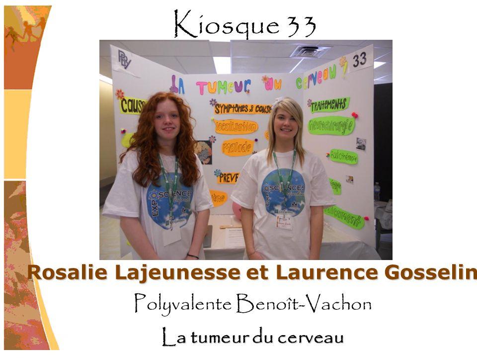 Rosalie Lajeunesse et Laurence Gosselin Polyvalente Benoît-Vachon La tumeur du cerveau Kiosque 33