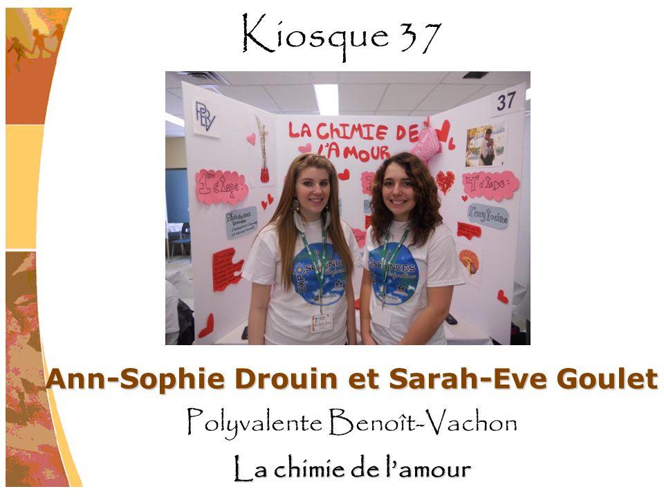 Ann-Sophie Drouin et Sarah-Eve Goulet Polyvalente Benoît-Vachon La chimie de lamour Kiosque 37