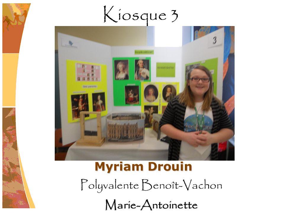 Myriam Drouin Polyvalente Benoît-VachonMarie-Antoinette Kiosque 3