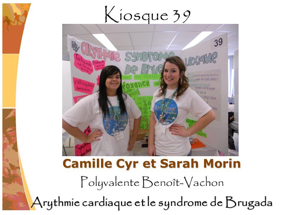 Camille Cyr et Sarah Morin Polyvalente Benoît-Vachon Arythmie cardiaque et le syndrome de Brugada Kiosque 39